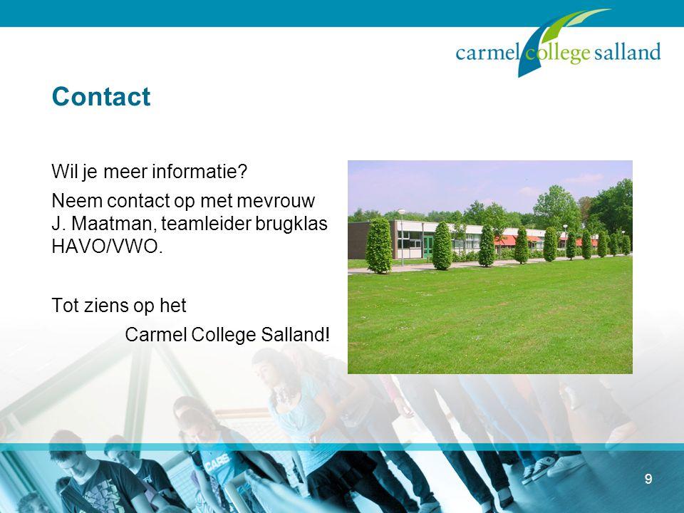 Contact Wil je meer informatie. Neem contact op met mevrouw J.