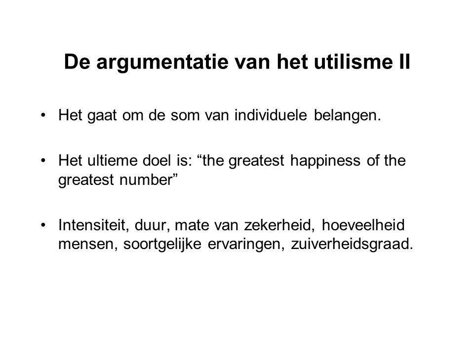 """De argumentatie van het utilisme II Het gaat om de som van individuele belangen. Het ultieme doel is: """"the greatest happiness of the greatest number"""""""