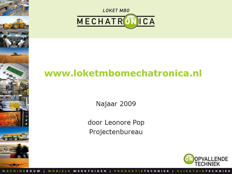www.loketmbomechatronica.nl Najaar 2009 door Leonore Pop Projectenbureau