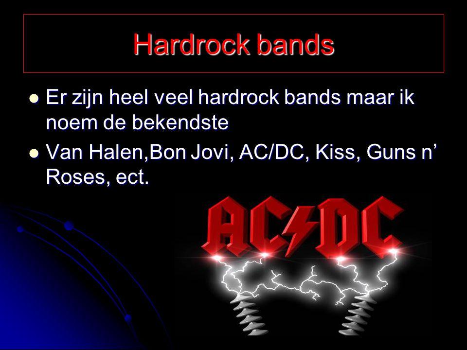 Wat is Hardrock Hardrock is een muziekstroming die is uitgevloeid uit de rockmuziek.