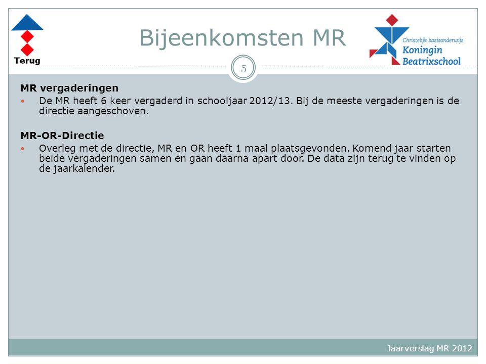 Bijeenkomsten MR MR vergaderingen De MR heeft 6 keer vergaderd in schooljaar 2012/13. Bij de meeste vergaderingen is de directie aangeschoven. MR-OR-D