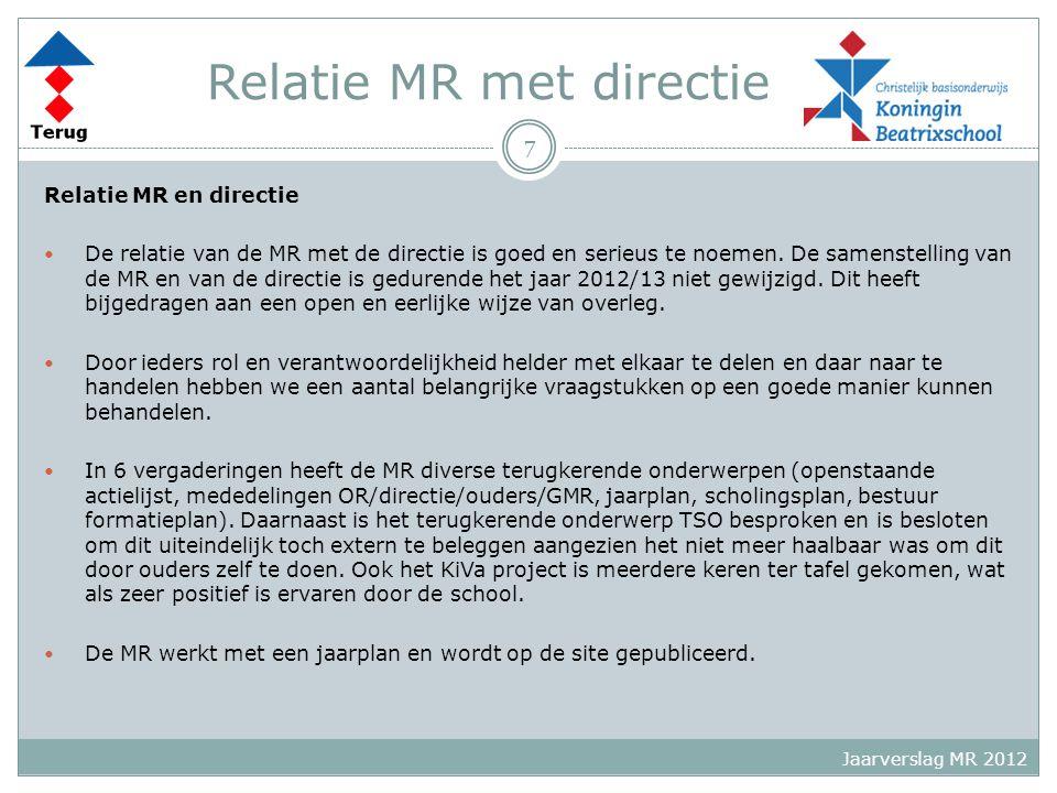 Relatie MR met directie Relatie MR en directie De relatie van de MR met de directie is goed en serieus te noemen. De samenstelling van de MR en van de