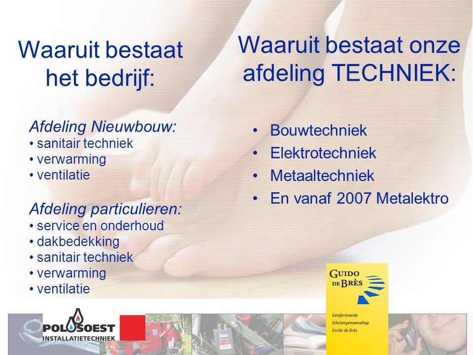 Waaruit bestaat het bedrijf: Afdeling Nieuwbouw: sanitair techniek verwarming ventilatie Afdeling particulieren: service en onderhoud dakbedekking san
