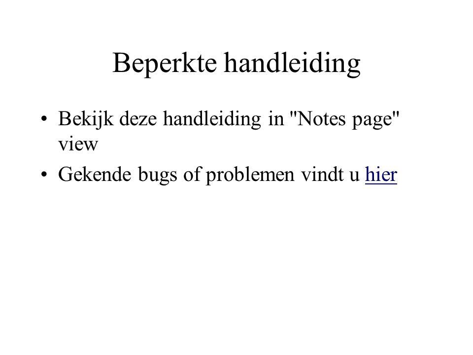 Beperkte handleiding Bekijk deze handleiding in Notes page view Gekende bugs of problemen vindt u hierhier