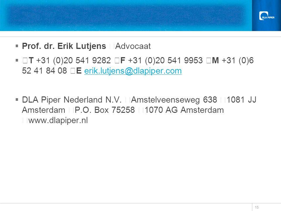 Prof. dr. Erik Lutjens Advocaat  T +31 (0)20 541 9282 F +31 (0)20 541 9953 M +31 (0)6 52 41 84 08 E erik.lutjens@dlapiper.comerik.lutjens@dlapiper.