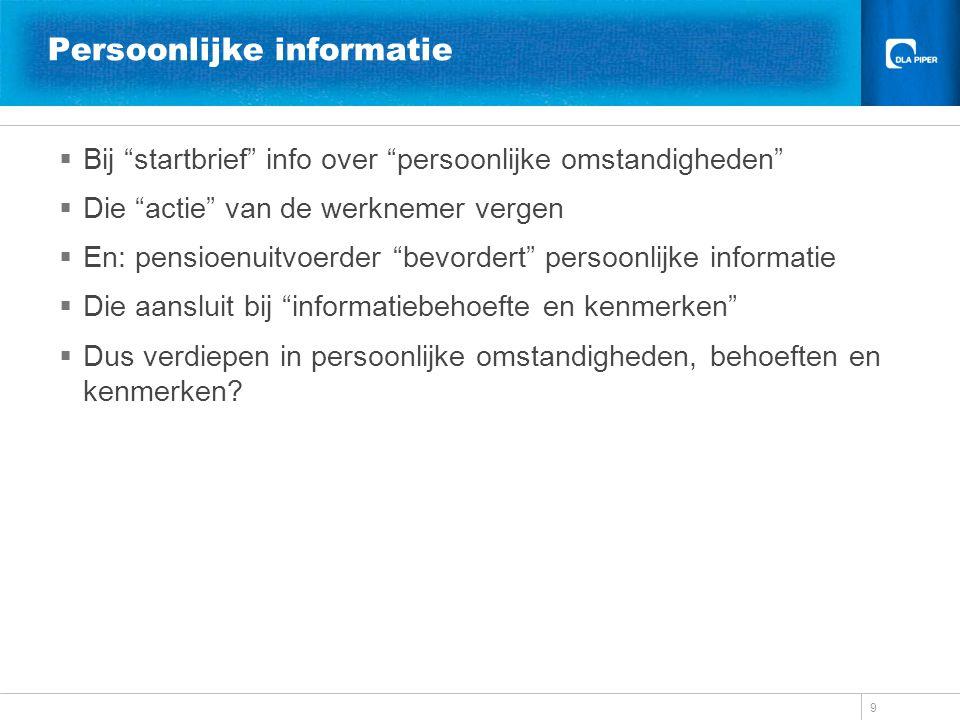 """Persoonlijke informatie  Bij """"startbrief"""" info over """"persoonlijke omstandigheden""""  Die """"actie"""" van de werknemer vergen  En: pensioenuitvoerder """"bev"""