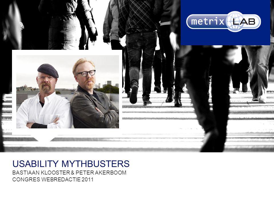 USABILITY MYTHBUSTERS BASTIAAN KLOOSTER & PETER AKERBOOM CONGRES WEBREDACTIE 2011