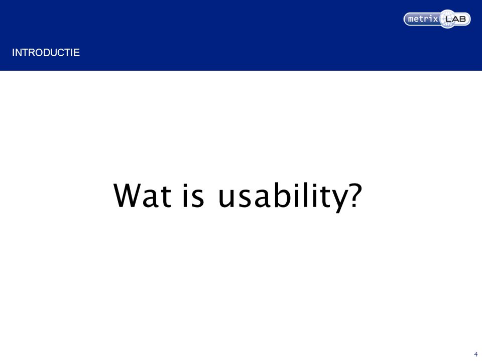 4 Wat is usability INTRODUCTIE