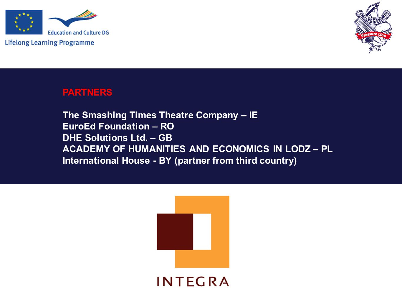 PARTNERS The Smashing Times Theatre Company – IE EuroEd Foundation – RO DHE Solutions Ltd.