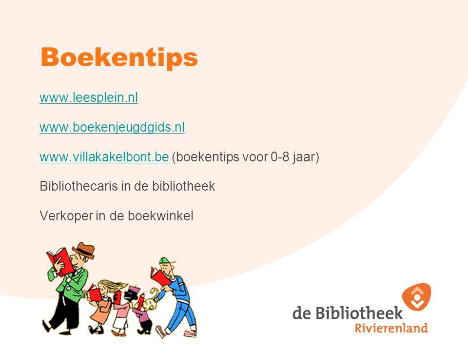 Boekentips www.leesplein.nl www.boekenjeugdgids.nl www.villakakelbont.bewww.villakakelbont.be (boekentips voor 0-8 jaar) Bibliothecaris in de biblioth