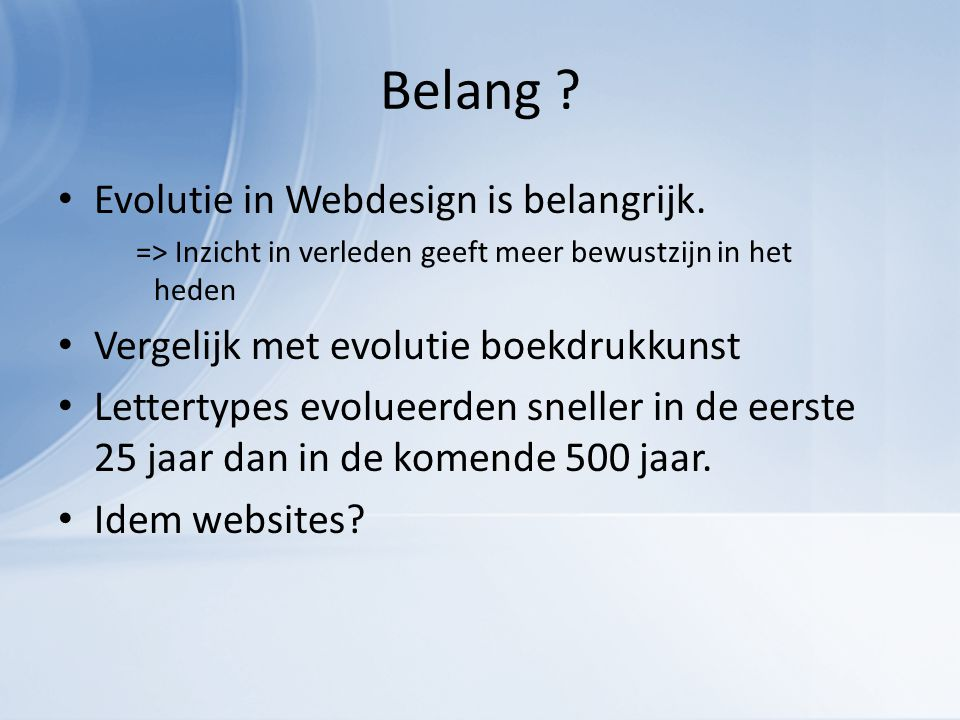 Belang . Evolutie in Webdesign is belangrijk.