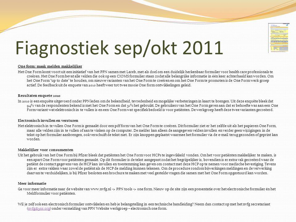 Fiagnostiek sep/okt 2011 One form: maak melden makkelijker Het One Form komt voort uit een initiatief van het PPN samen met Lareb, met als doel om een