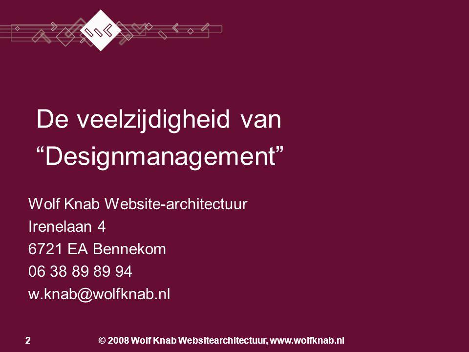 © 2008 Wolf Knab Websitearchitectuur, www.wolfknab.nl22 Los van de bedrijfsvoering Producentcentraal Klantcentraal Geïntegreerd in de bedrijfsvoering Start www.taart.nl 1e stap www.rabobank.nl www.smink.nl