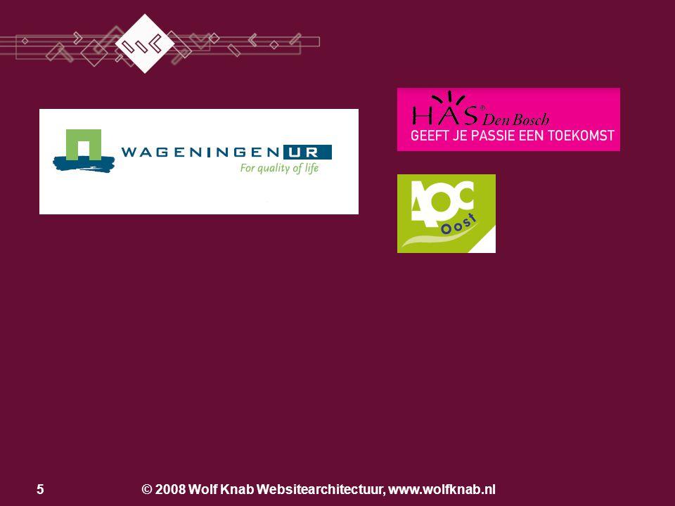 © 2008 Wolf Knab Websitearchitectuur, www.wolfknab.nl15 Aandachtsgebieden Vormgeving –Hoe wil je overkomen.