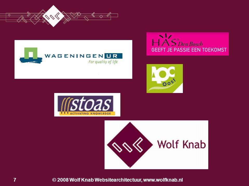 © 2008 Wolf Knab Websitearchitectuur, www.wolfknab.nl17 Aandachtsgebieden Vormgeving Functionaliteit Inhoud –Welke boodschap.