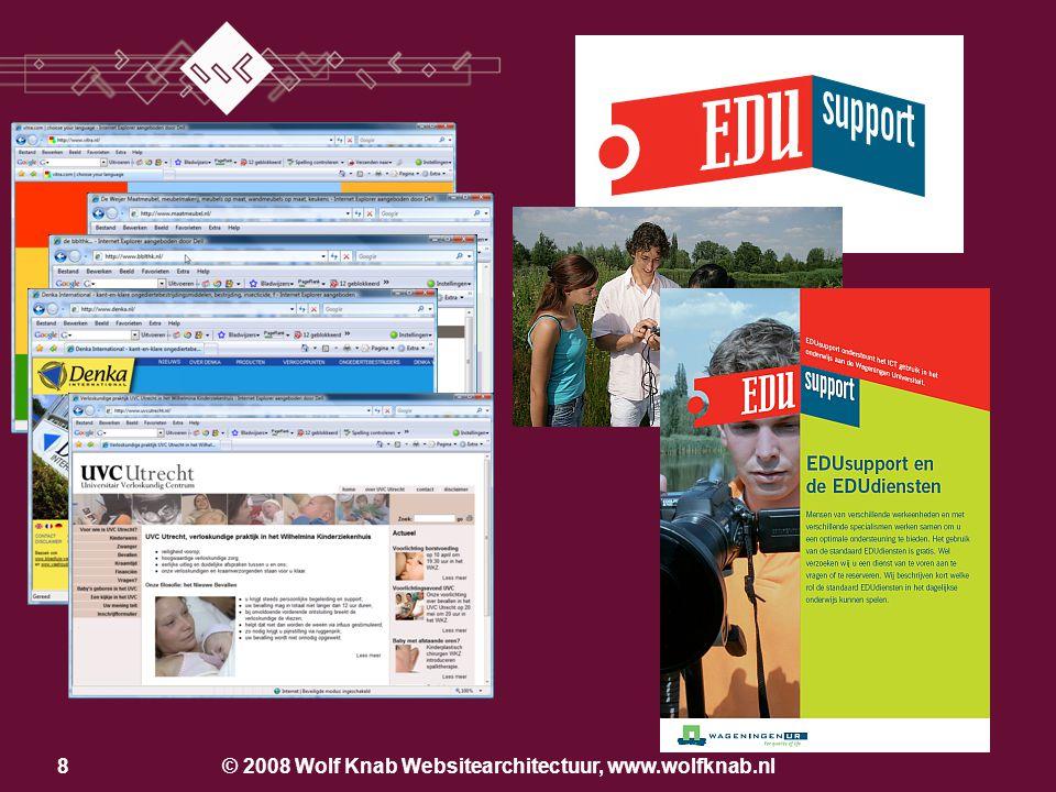 © 2008 Wolf Knab Websitearchitectuur, www.wolfknab.nl28 Wat wil de klant op de website.