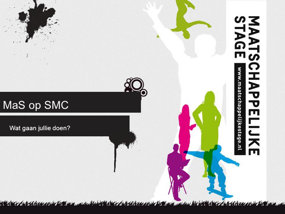 MaS op SMC Wat gaan jullie doen?