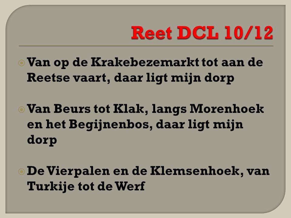  Van op de Krakebezemarkt tot aan de Reetse vaart, daar ligt mijn dorp  Van Beurs tot Klak, langs Morenhoek en het Begijnenbos, daar ligt mijn dorp