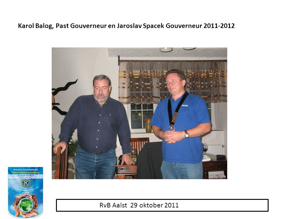 RvB Aalst 29 oktober 2011 Karol Balog, Past Gouverneur en Jaroslav Spacek Gouverneur 2011-2012
