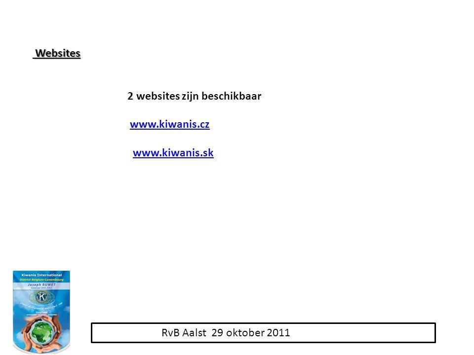 RvB Aalst 29 oktober 2011 Websites Websites 2 websites zijn beschikbaar www.kiwanis.cz www.kiwanis.sk