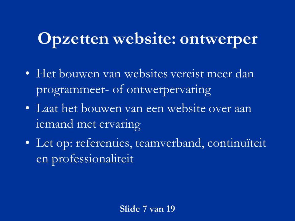 Slide 18 van 19 Promotie Vraag hyperlinks vanaf verwante en plaatselijke websites aan Aanmelden in de zoekmachines: –http://come.to/webmees/http://come.to/webmees/ –http://www.gripp.nl/aanmelden/http://www.gripp.nl/aanmelden/ –Plaats teksten en links in no-frames gedeelte van frameset, zoals bij http://www.wvanvlastuin.nl/http://www.wvanvlastuin.nl/ Website adres laten opnemen in webgidsen