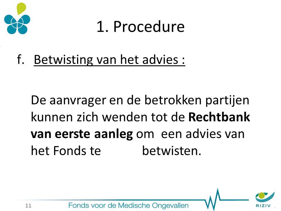 1. Procedure f.Betwisting van het advies : De aanvrager en de betrokken partijen kunnen zich wenden tot de Rechtbank van eerste aanleg om een advies v