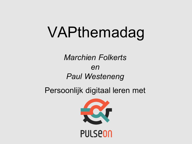 VAPthemadag Marchien Folkerts en Paul Westeneng Persoonlijk digitaal leren met
