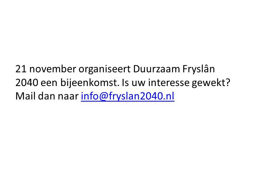 21 november organiseert Duurzaam Fryslân 2040 een bijeenkomst.