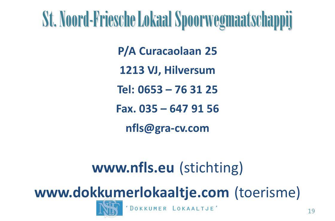 St. Noord-Friesche Lokaal Spoorwegmaatschappij 19 P/A Curacaolaan 25 1213 VJ, Hilversum Tel: 0653 – 76 31 25 Fax. 035 – 647 91 56 nfls@gra-cv.com www.