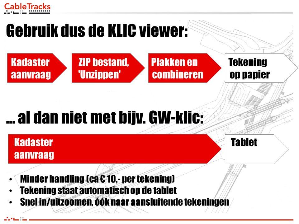 Gebruik dus de KLIC viewer:... al dan niet met bijv. GW-klic: Kadaster ZIP bestand, Plakken en Tekening aanvraag 'Unzippen' combineren op papier Kadas