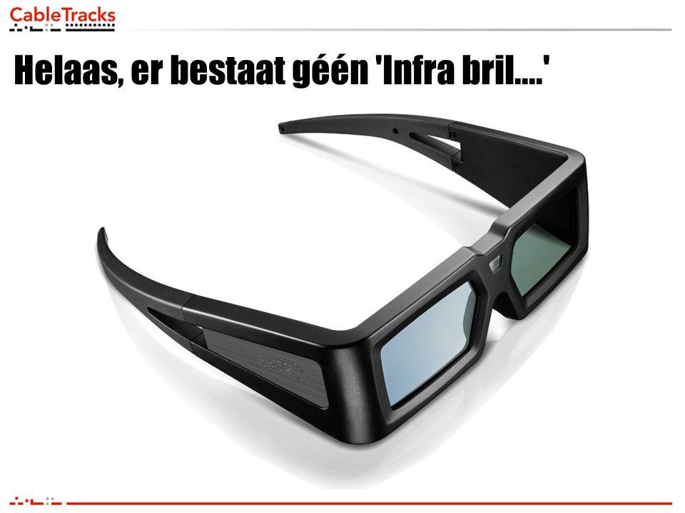 Helaas, er bestaat géén 'Infra bril....'