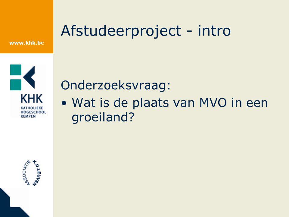 www.khk.be Afstudeerproject - intro Onderzoeksvraag: Wat is de plaats van MVO in een groeiland