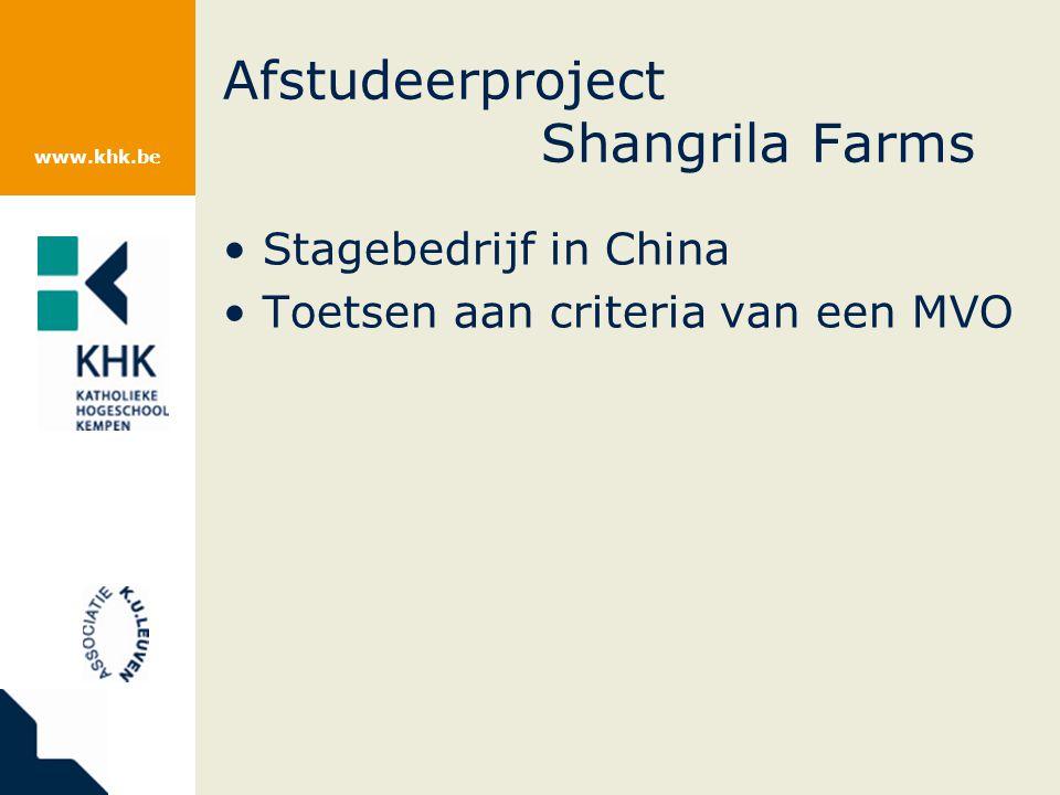 www.khk.be Afstudeerproject Shangrila Farms Stagebedrijf in China Toetsen aan criteria van een MVO
