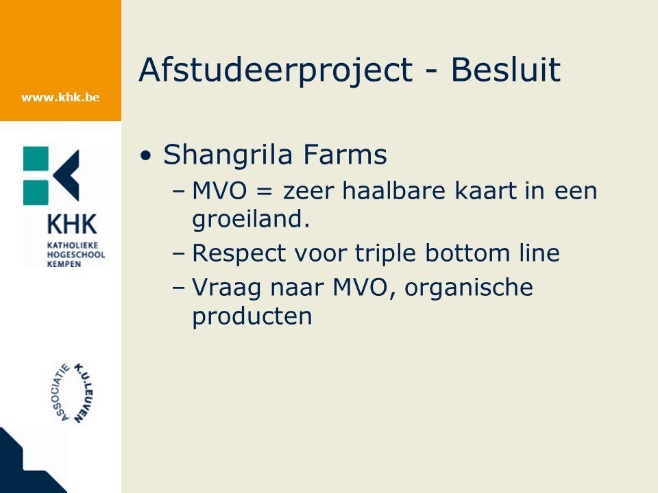 www.khk.be Afstudeerproject - Besluit Shangrila Farms –MVO = zeer haalbare kaart in een groeiland.