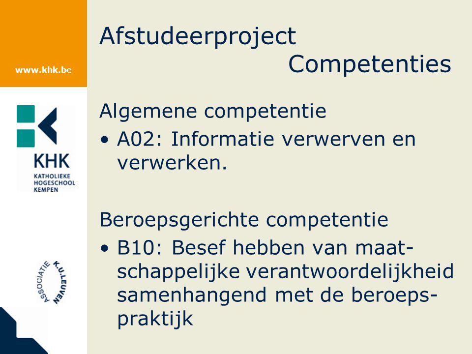 www.khk.be Afstudeerproject Competenties Algemene competentie A02: Informatie verwerven en verwerken.