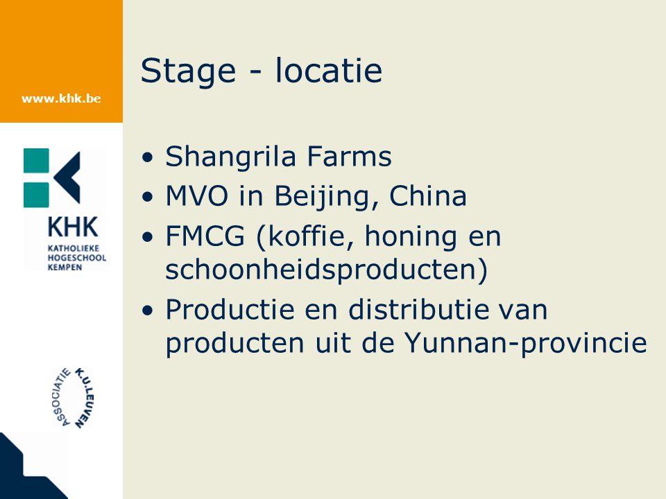 www.khk.be Stage - locatie Shangrila Farms MVO in Beijing, China FMCG (koffie, honing en schoonheidsproducten) Productie en distributie van producten uit de Yunnan-provincie