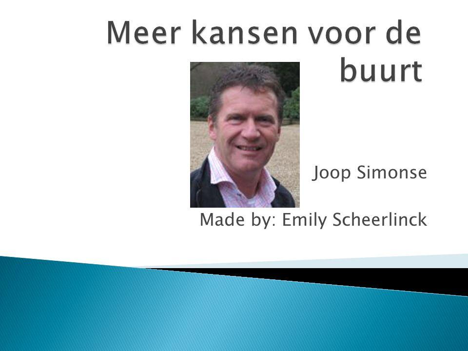 Joop Simonse Made by: Emily Scheerlinck