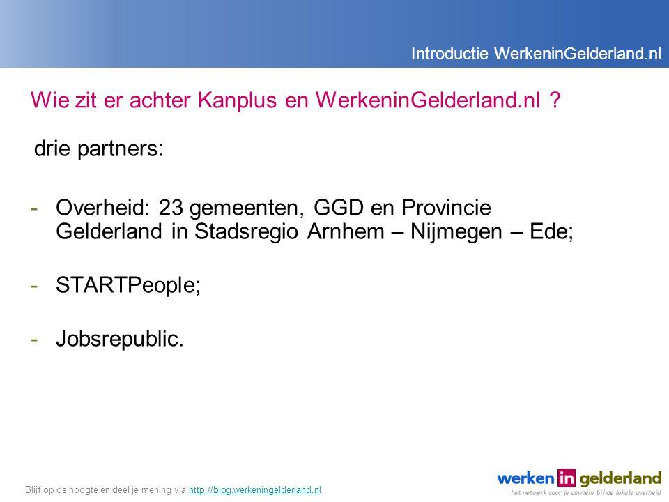 Wie zit er achter Kanplus en WerkeninGelderland.nl .