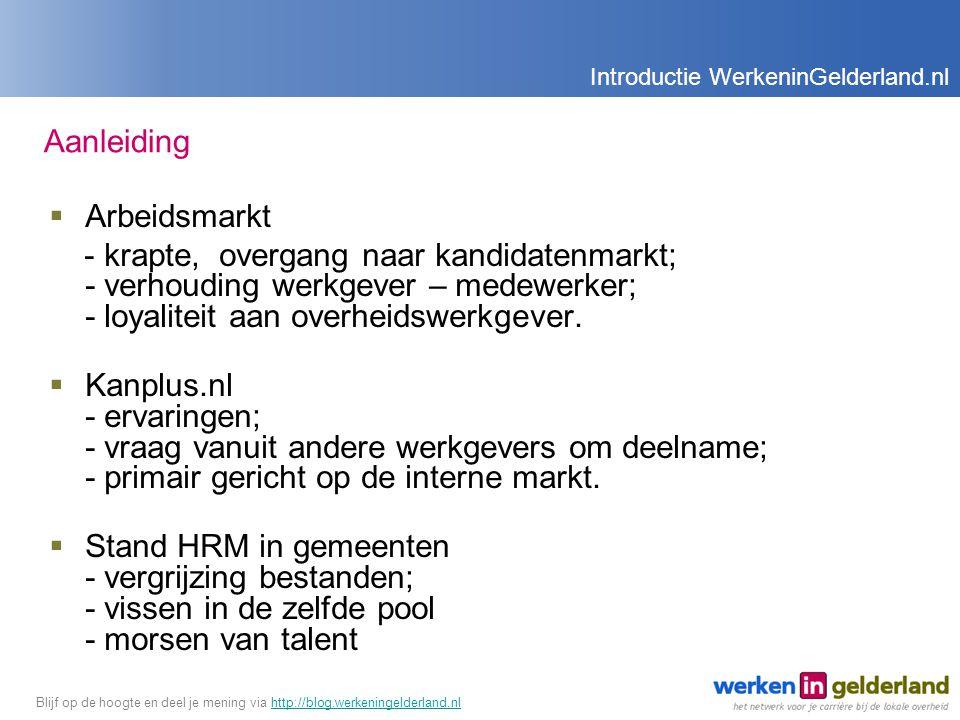 Aanleiding  Arbeidsmarkt - krapte, overgang naar kandidatenmarkt; - verhouding werkgever – medewerker; - loyaliteit aan overheidswerkgever.
