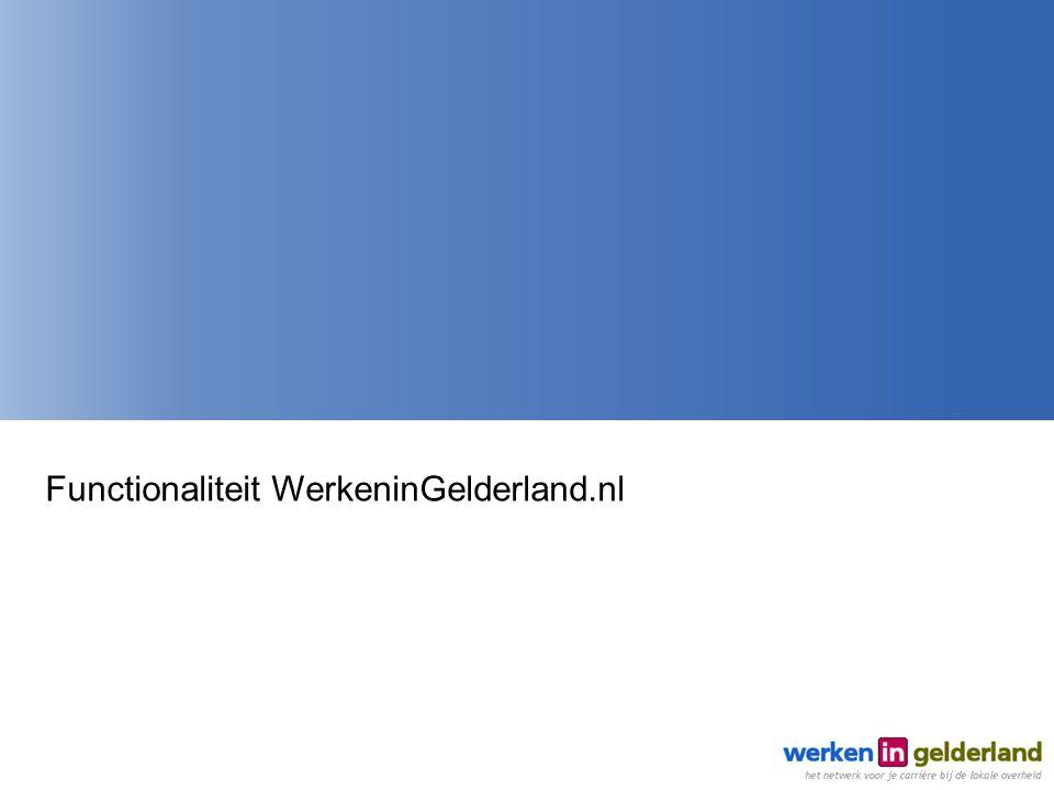 Functionaliteit WerkeninGelderland.nl