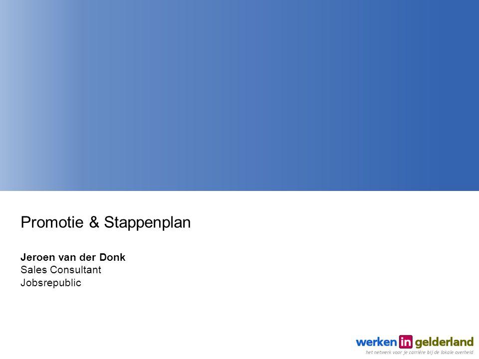 Promotie & Stappenplan Jeroen van der Donk Sales Consultant Jobsrepublic