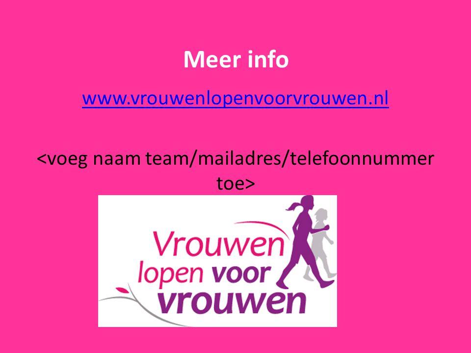 Meer info www.vrouwenlopenvoorvrouwen.nl
