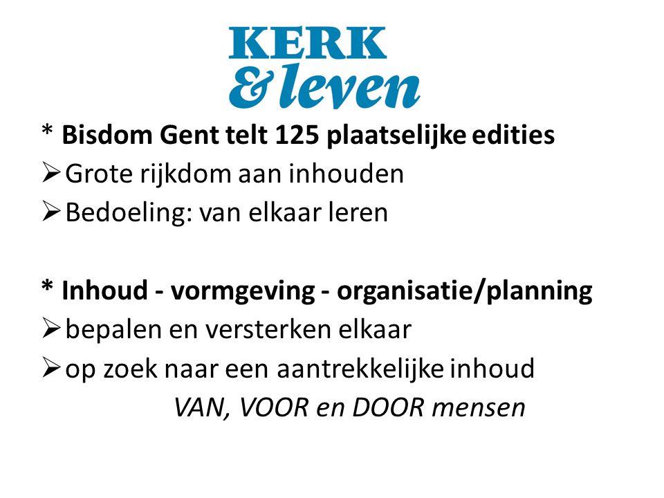 x * Bisdom Gent telt 125 plaatselijke edities  Grote rijkdom aan inhouden  Bedoeling: van elkaar leren * Inhoud - vormgeving - organisatie/planning