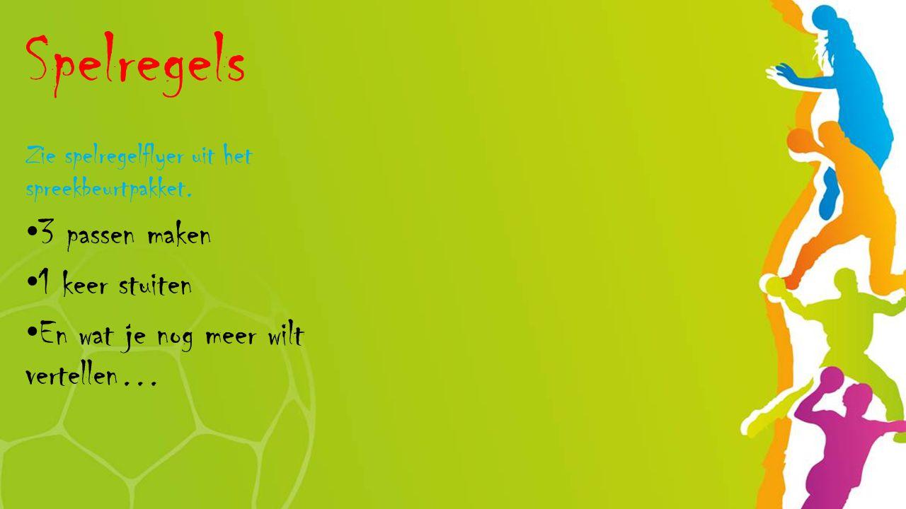 Spelregels Zie spelregelflyer uit het spreekbeurtpakket. 3 passen maken 1 keer stuiten En wat je nog meer wilt vertellen…