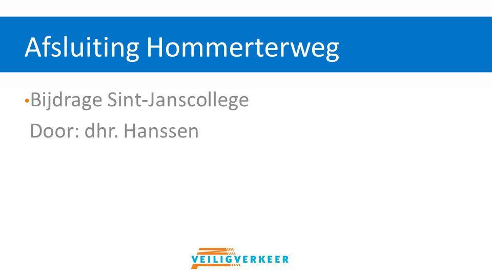 Bijdrage Sint-Janscollege Door: dhr. Hanssen Afsluiting Hommerterweg