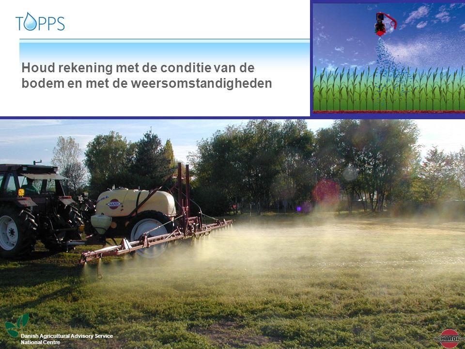 10 www.topps-life.org Houd rekening met de conditie van de bodem en met de weersomstandigheden Danish Agricultural Advisory Service National Centre