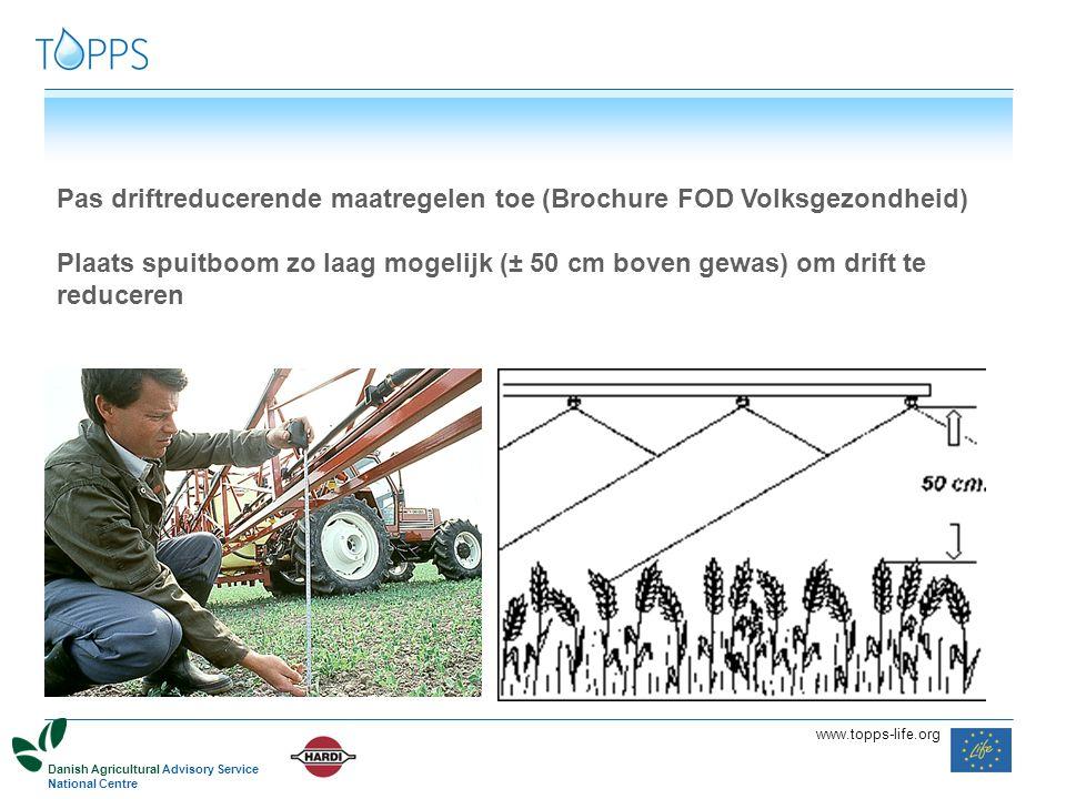 88 8www.topps-life.org Pas driftreducerende maatregelen toe (Brochure FOD Volksgezondheid) Plaats spuitboom zo laag mogelijk (± 50 cm boven gewas) om