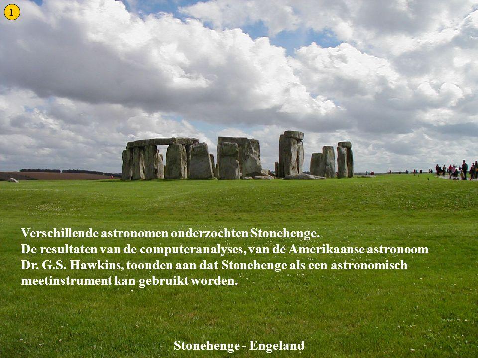 Stonehenge 1 Stonehenge - Engeland Verschillende astronomen onderzochten Stonehenge. De resultaten van de computeranalyses, van de Amerikaanse astrono