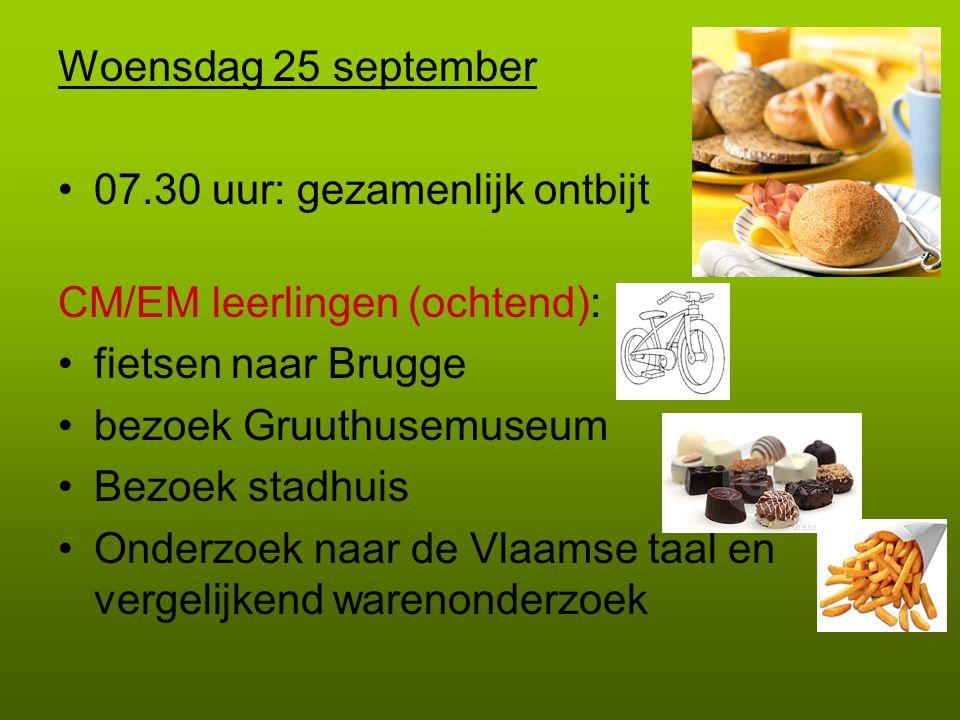 Woensdag 25 september 07.30 uur: gezamenlijk ontbijt CM/EM leerlingen (ochtend): fietsen naar Brugge bezoek Gruuthusemuseum Bezoek stadhuis Onderzoek