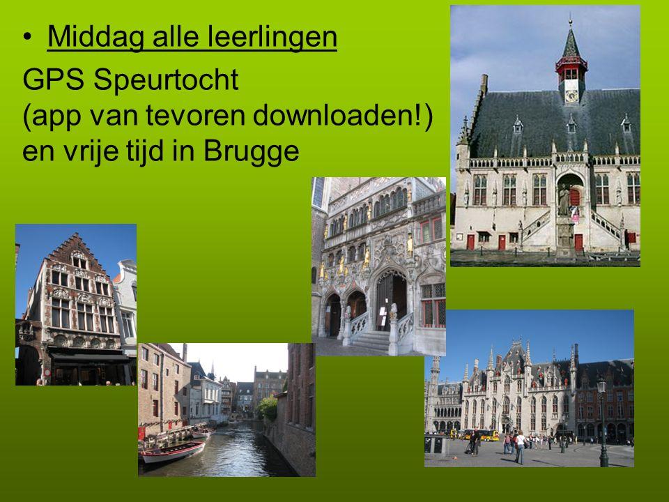 Middag alle leerlingen GPS Speurtocht (app van tevoren downloaden!) en vrije tijd in Brugge